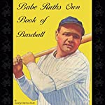Babe Ruth's Own Book of Baseball | George Herman Ruth