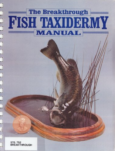 Breakthrough Fish Taxidermy Manual (Tom Combs)