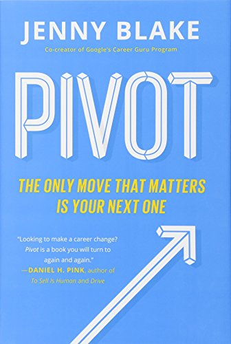 Pivot: The Only Move That Matters Is Your Next One [Jenny Blake] (Tapa Dura)