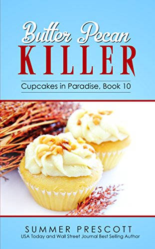 Butter Pecan Killer (Cupcakes in Paradise Book 10) cover