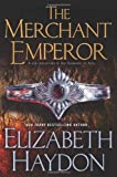 The Merchant Emperor, Elizabeth Haydon, 0765305666