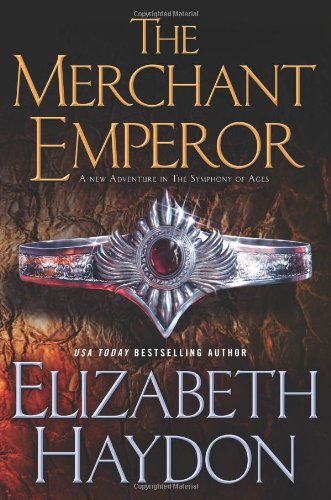The Merchant Emperor: The Symphony of Ages [Elizabeth Haydon] (Tapa Dura)