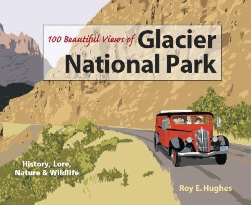100 Beautiful Views of Glacier National Park