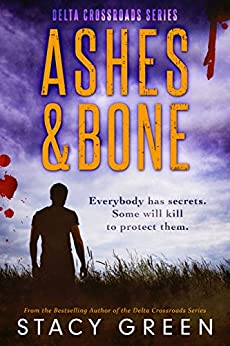 Ashes and Bone (Delta Crossroads Trilogy, Book 3) by [Green, Stacy]