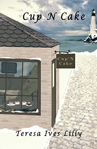 Cup N Cake: Harbor Inn, Maine by [Lilly, Teresa Ives]