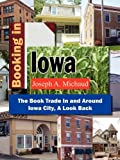 Booking in Iowa, Joseph A. Michaud, 1929919212
