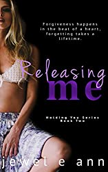 Releasing Me (Holding You Series Book 2)