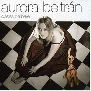 Clases de Baile: Aurora Beltran: Amazon.es: Música