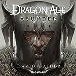 Dragon Age: Asunder: Dragon Age, Book 3 | David Gaider
