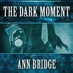 The Dark Moment | Ann Bridge