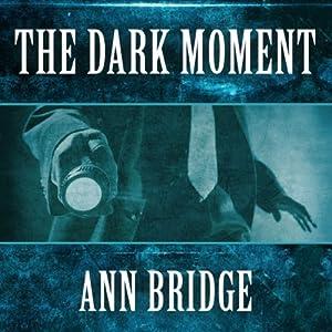 The Dark Moment Audiobook