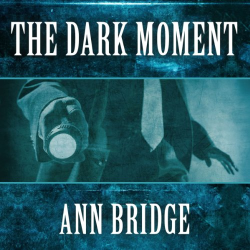 The Dark Moment by Ann Bridge