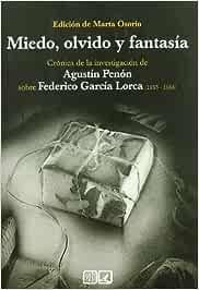 MIEDO, OLVIDO Y FANTASIA. CRONICA DE LA INVESTIGACION DE AGUSTIN PENON SOBRE FEDERICO GARCIA LORCA ( (Lv (comares))