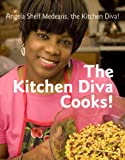 The Kitchen Diva Cooks!, Angela Shelf Medearis, 1891105469