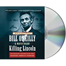 By Martin Dugard, Bill O'Reilly(A)/Bill O'Reilly(N):Killing Lincoln: The Shocking Assassination that Changed America Forever [AUDIOBOOK] (Books on Tape) [AUDIO CD]