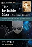 Image of The Invisible Man: A Grotesque Romance: A Critical Text of the 1897 New York First Edition, with an Introduction and Appendices (Annotated H.G. Wells)