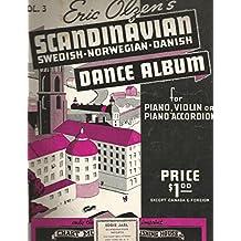 Eric Olzen's Scandinavian Dance Album (Swedish, Norwegian, Danish for Piano, Violin or Piano Accordion, No. 3)
