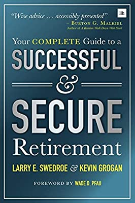 Larry Swedroe (Author), Kevin Grogan (Author), Wade D. Pfau (Foreword) Release Date: January 7, 2019  Buy new: $18.99$15.13