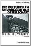 Die Kulturellenglish Grundlagenglish der Gesellschaft, Friedrich H. Tenglishbruck and Friedrich H. Tenbruck, 3531120050