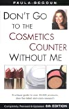 Don't Go to the Cosmetics Counter Without Me, Paula Begoun, 1877988308