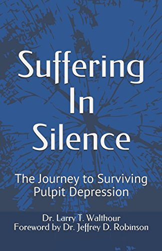 Books : Suffering In Silence: The Journey to Surviving Pulpit Depression