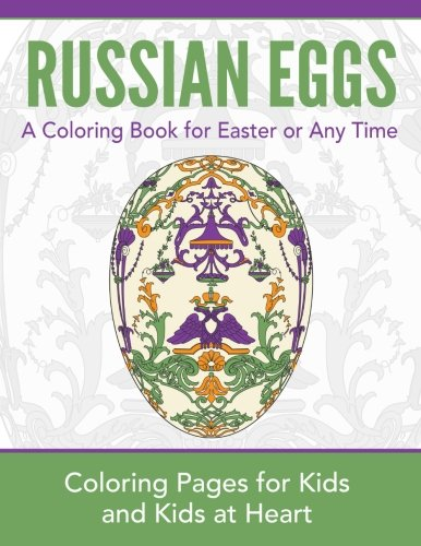 Russian Eggs: Coloring Pages for Kids and Kids at Heart (Hands-On Art History) (Volume 20) ()