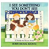 I See Something You Don't See, Robin Michal Koontz, 0525650776
