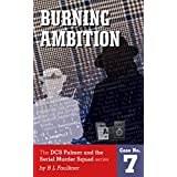 Burning Ambition (DCS Palmer and the Serial Murder Squad Book 7)