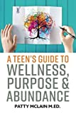 img - for A Teen's Guide to Wellness, Purpose and Abundance book / textbook / text book