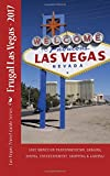 Frugal Las Vegas: 2017 (Las Vegas Guides) (Volume 1)