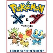 Pokémon X & Y : Guide du jeu (French Edition)