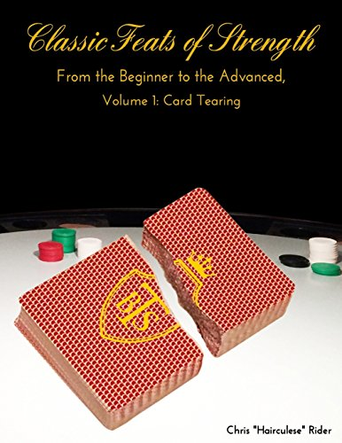 Classic Feats of Strength From the Beginner to the Advanced, Volume 1: Card Tearing (Feat Card)