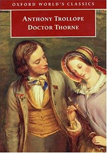 Doctor Thorne - (ANNOTATED) Original, Unabridged, Complete, Enriched [Oxford University Press]