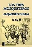 Los Tres Mosqueteros (Tomo 2), Alejandro Dumas, 1470180537
