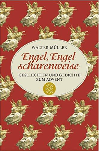 Engel, Engel scharenweise: Geschichten und Gedichte zum Advent