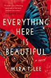 """Everything Here Is Beautiful"" av Mira T. Lee"