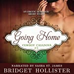 Going Home: Cowboy Casanova, Book 3 | Bridget Hollister