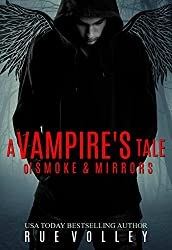 A Vampire's Tale of Smoke and Mirrors (A Vampire's Tale Book 2)