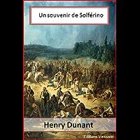 Henry Dunant : Un souvenir de Solférino (French Edition)