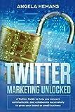 Twitter Marketing Unlocked