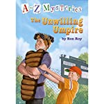 A to Z Mysteries: The Unwilling Umpire | Ron Roy
