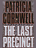 The Last Precinct: Scarpetta (Book 11) (The Scarpetta Series)