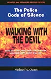 img - for Walking with the Devil: The Police Code of Silence: What Bad Cops Don't Want You to Know and Good Cops Won't Tell You book / textbook / text book