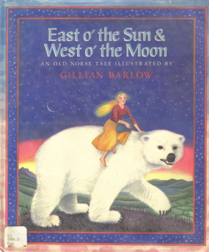 East o' the Sun & West o' the Moon: An Old Norse Tale -  Hardcover