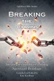 Breaking the Chains: Strategies for Overcoming Spiritual Bondage