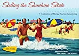 Selling the Sunshine State: A Celebration of Florida Tourism Advertising