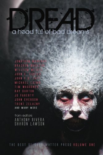 Dread: A Head Full of Bad Dreams (The Best Horror of Grey Matter Press) (Volume 1)