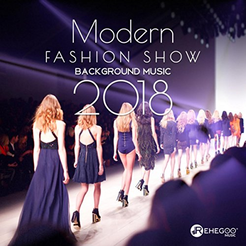 Modern Fashion Show Background Music 2018 Electronic Songs For