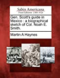 Gen. Scott's Guide in Mexico, Martin A. Haynes, 127580747X