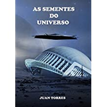 AS SEMENTES DO UNIVERSO  (Portuguese Edition)